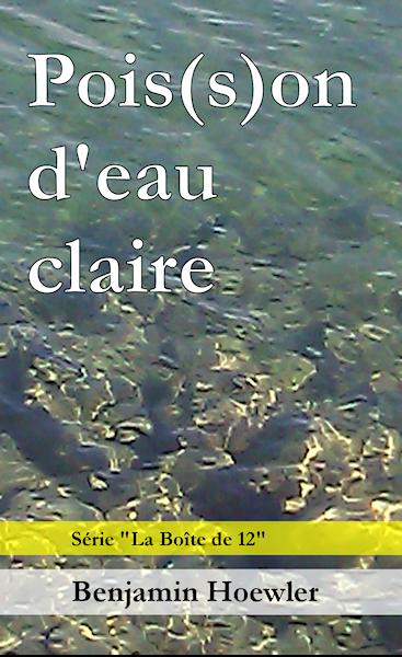 Pois(s)on d'eau claire, parution décembre 2013